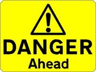 Warning Danger Ahead
