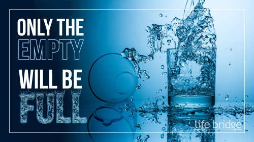 Only the Empty will be Full